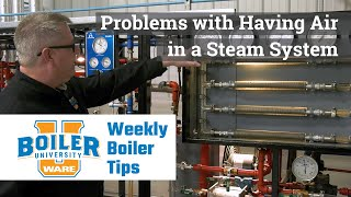 Problems with Having Air in a Steam System - Weekly Boiler Tips