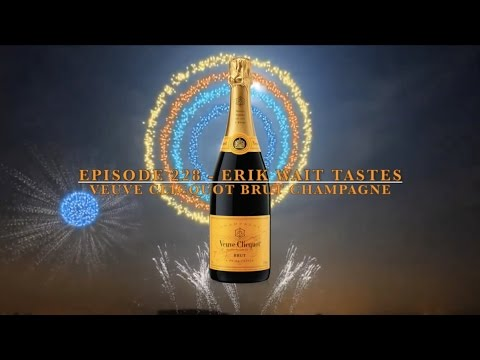 Episode 228: 2017 NEW YEARS SPECIAL - Veuve Clicquot Brut Champagne