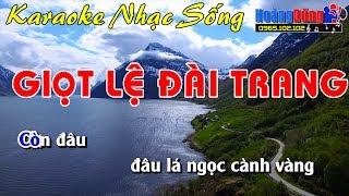 Giọt Lệ Đài Trang - Karaoke Nhạc Sống - Beat chất lượng cao
