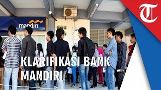 Gangguan Sistem pada Saldo Nasabah, Ini Klarifikasi Bank Mandiri
