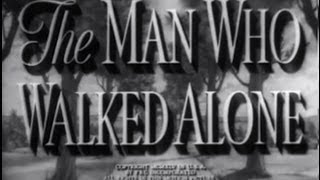 The Man Who Walked Alone (1945) [Drama] [Comedy]