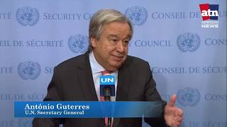UN Chief Calls for Cessation of Hostilities and allowing Humanitarian aid to arrive and support of t
