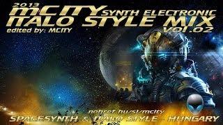 mCITY - SYNTH ELECTRONIC  [ ITALO STYLE ]  MIX VOL.O2