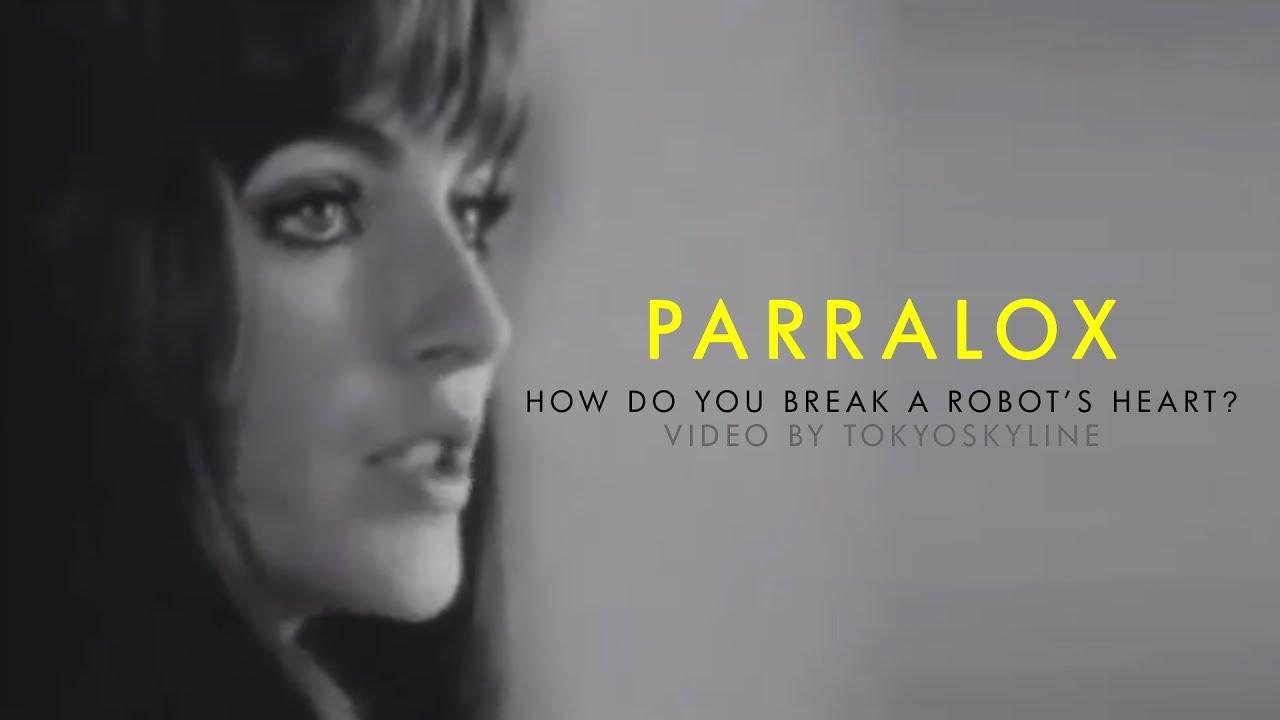 Parralox - How Do You Break A Robot's Heart? (Music Video)