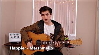 Marshmello ft. Bastille - Happier (Cover By Mitchell Martin)