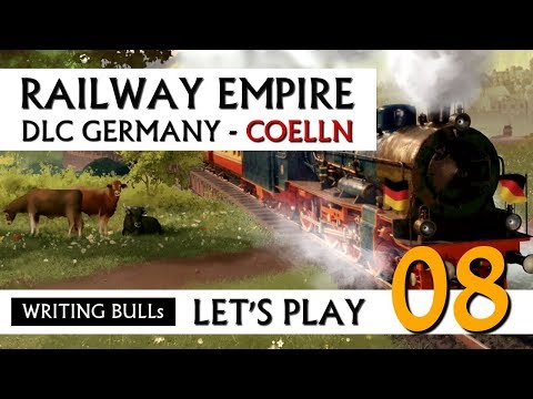 Let's Play: Railway Empire DLC Germany Cölln (08) [Deutsch]