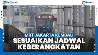 MRT Jakarta Kembali Menyesuaikan Jadwal Keberangkatan Kereta untuk Cegah Penyebaran Covid-19