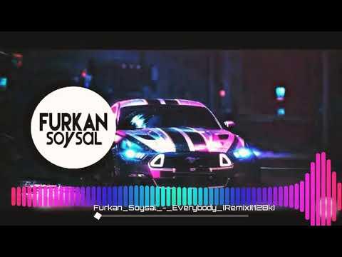 Furkan Soysal-Everybody-(Remix)