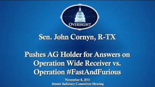 Cornyn Grills Holder on Wide Receiver vs Fast and Furious