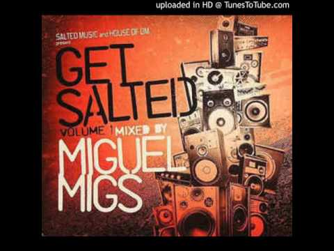 (Miguel Migs) Get Salted Volume 1 - Miguel Migs - Remember (Dub)