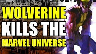Wolverine Kills The Marvel Universe