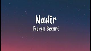 Nadir Fiersa Besari Lyric Video