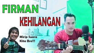 FIRMAN - KEHILANGAN (Cover Version) By.Soni Egi