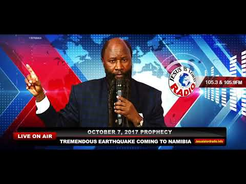 PROPHECY OF A TREMENDOUS EARTHQUAKE COMING TO NAMIBIA, MIGHTIEST PROPHET DR. OWUOR