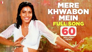 Mere Khwabon Mein - Full Song | Dilwale Dulhania Le