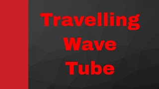 Travelling Wave Tube basics, working and applications (TWT) by Engineering Funda, Microwave Devices