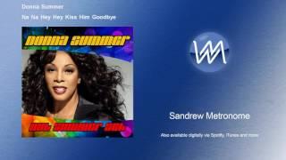 Donna Summer - Na Na Hey Hey Kiss Him Goodbye