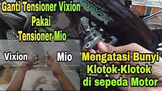 Tips Cara mengganti Tensioner Old Vixion pakai Yamaha Mio