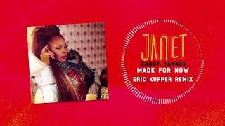 Janet Jackson X Daddy Yankee   Made For Now (Eric Kupper Remix) [Official Audio]