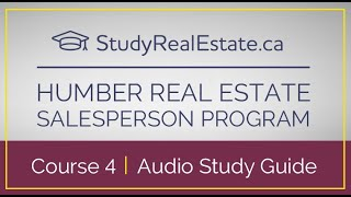 Humber Real Estate Audio Study Guide - Course 4 by StudyRealEstate.ca