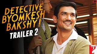 Official Trailer 2 - Detective Byomkesh Bakshy