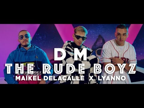 The Rudeboyz Maikel Delacalle  Lyanno Dm