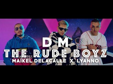 The Rudeboyz Maikel Delacalle Lyanno Dm