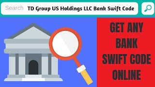 Td bank swift code | How to get swift code of any branch