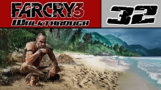 Far Cry 3 Walkthrough Part 32 - The Black Hole! [Far Cry 3 Gameplay]