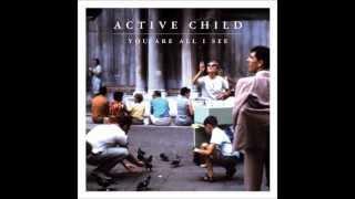 Active Child- Hanging On (GRVRBBRS Remix)