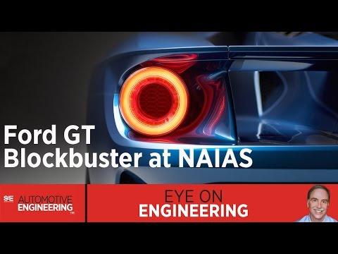 SAE Eye on Engineering: Ford GT Blockbuster at NAIAS