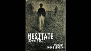 John Sisco feat Young Ledgen - Hesitate