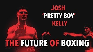 Josh Kelly / PBK - The Future of Boxing (Highlights)