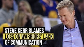 Steve Kerr blames 126-91 loss to Mavs on lack of defensive communication