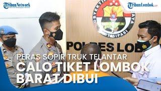 Peras Sopir Truk NTT yang Terlantar, Calo Tiket Lombok Barat Dibui