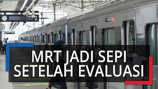 Setelah Kebijakan Pembatasan Transportasi Umum Dievaluasi Malah MRT Jadi Sepi, Ini Penyebabnya