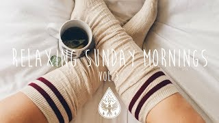 Relaxing Sunday Mornings ☕   An IndieFolkPop Playlist | Vol. 3