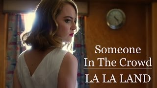 Someone In The Crowd  <b>La La Land</b> 2016