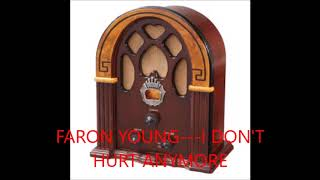 FARON YOUNG   I DON'T HURT ANYMORE