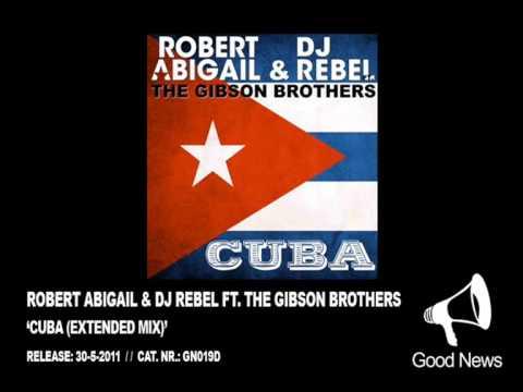 GN019 -- Robert Abigail & DJ Rebel ft. The Gibson Brothers - Cuba (Extended Mix)