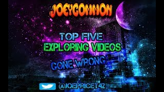 Top 5 exploring videos (GONE WRONG)