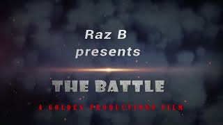 Raz B The Battle!