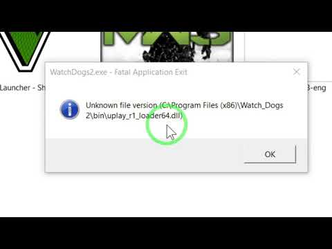 "How to fix watch dogs 2 ""unknown file version"" problem. (Uplay_r1_loader64.dll)"