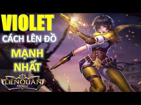 Liên Quân Mobile: Violet cách lên đồ đấu rank cao thủ mạnh nhất -Không được tăng sức mạnh vẫn OK