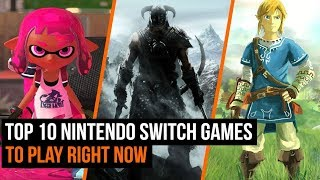 Top 10 Nintendo Switch Games To Play Right Now