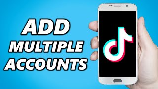 How to Add Multiple Accounts on TikTok! (2021)