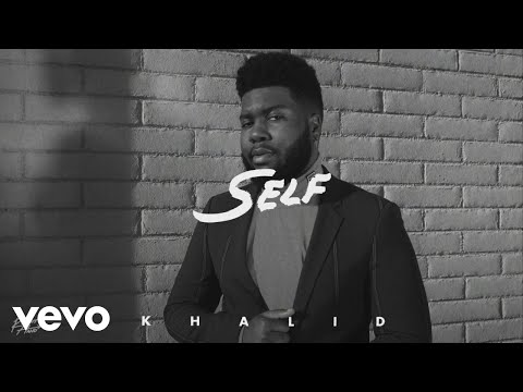 "Khalid – ""Self"""
