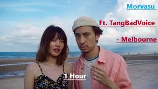 1 Hour (Morvasu Ft. TangBadVoice - Melbourne)