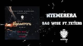 NYEMERERA Remix - Sag Wise ft Tetero Laurette