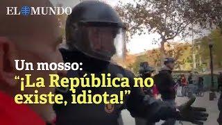 Un Mosso A Un Agente Rural: ¡La República No Existe, Idiota!